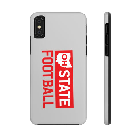OH STATE FOOTBALL - Case Mate Tough Phone Cases (Grey) - FOR THE OH, OSU Football  - for the oh, Ohio University football - for the oh