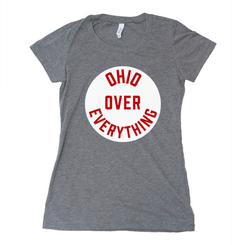 Ohio Over Everything-Women's - FOR THE OH, OSU Football  - for the oh, Ohio University football - for the oh