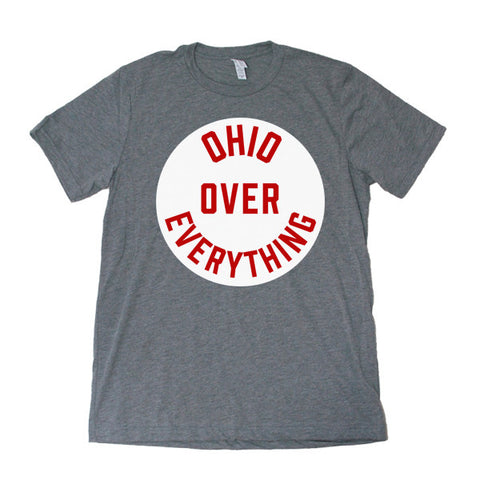 Ohio Over Everything(Grey) - FOR THE OH, OSU Football  - for the oh, Ohio University football - for the oh