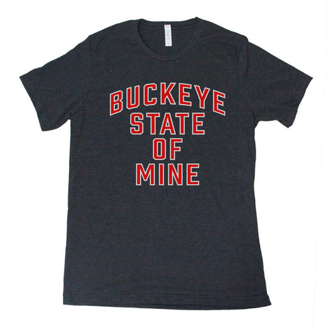 Buckeye State of Mine (Charcol) - FOR THE OH, OSU Football  - for the oh, Ohio University football - for the oh