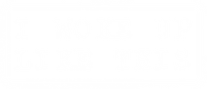 I Woke Up Like This - Bombero Designs for firefighters