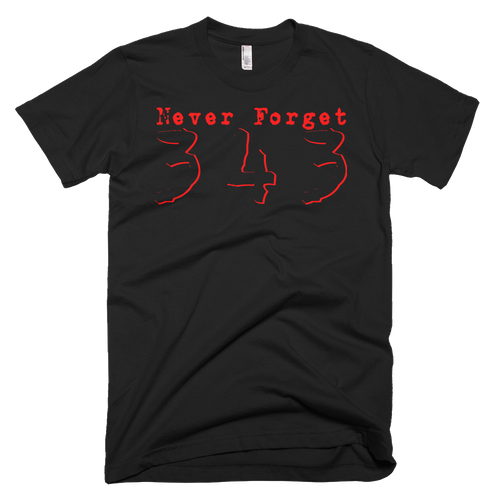 Never Forget 343 - Bombero Designs for firefighters