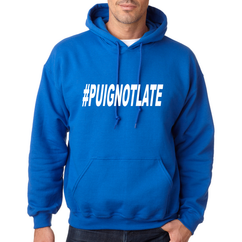 #PUIGNOTLATE Hooded Sweatshirt (Adult)