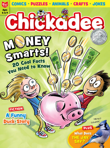 Chickadee Magazine: ages 6-9