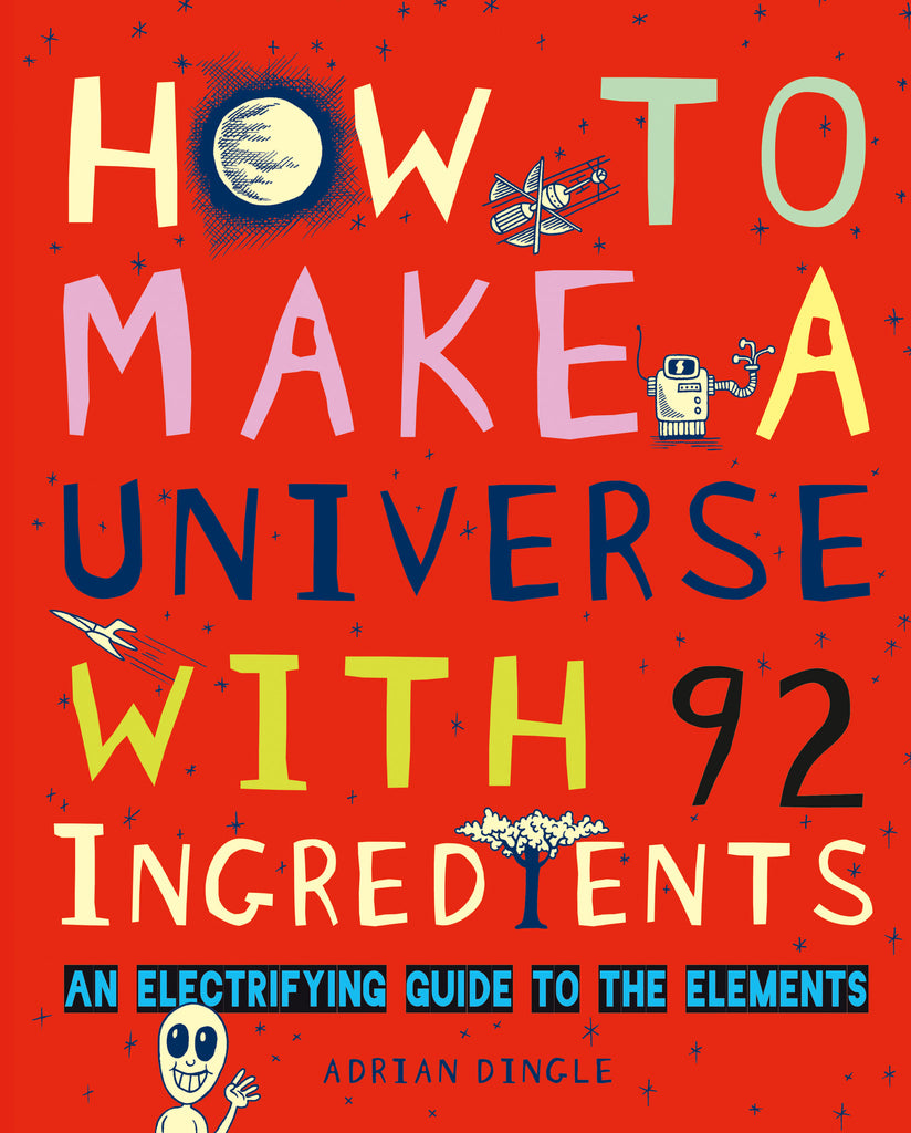 How to Make a Universe with 92 Ingredients - Owlkids - Reading for kids and literacy resources for parents made fun. Books helping kids to learn.
