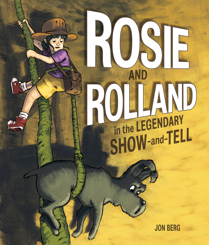 Rosie and Rolland in the Legendary Show-and-Tell - Owlkids - Reading for kids and literacy resources for parents made fun. Books helping kids to learn.
