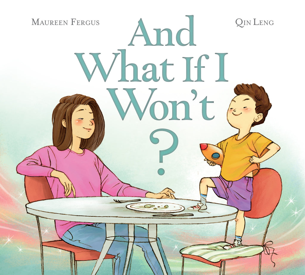 And What If I Won't? - Owlkids - Reading for kids and literacy resources for parents made fun. Books helping kids to learn.