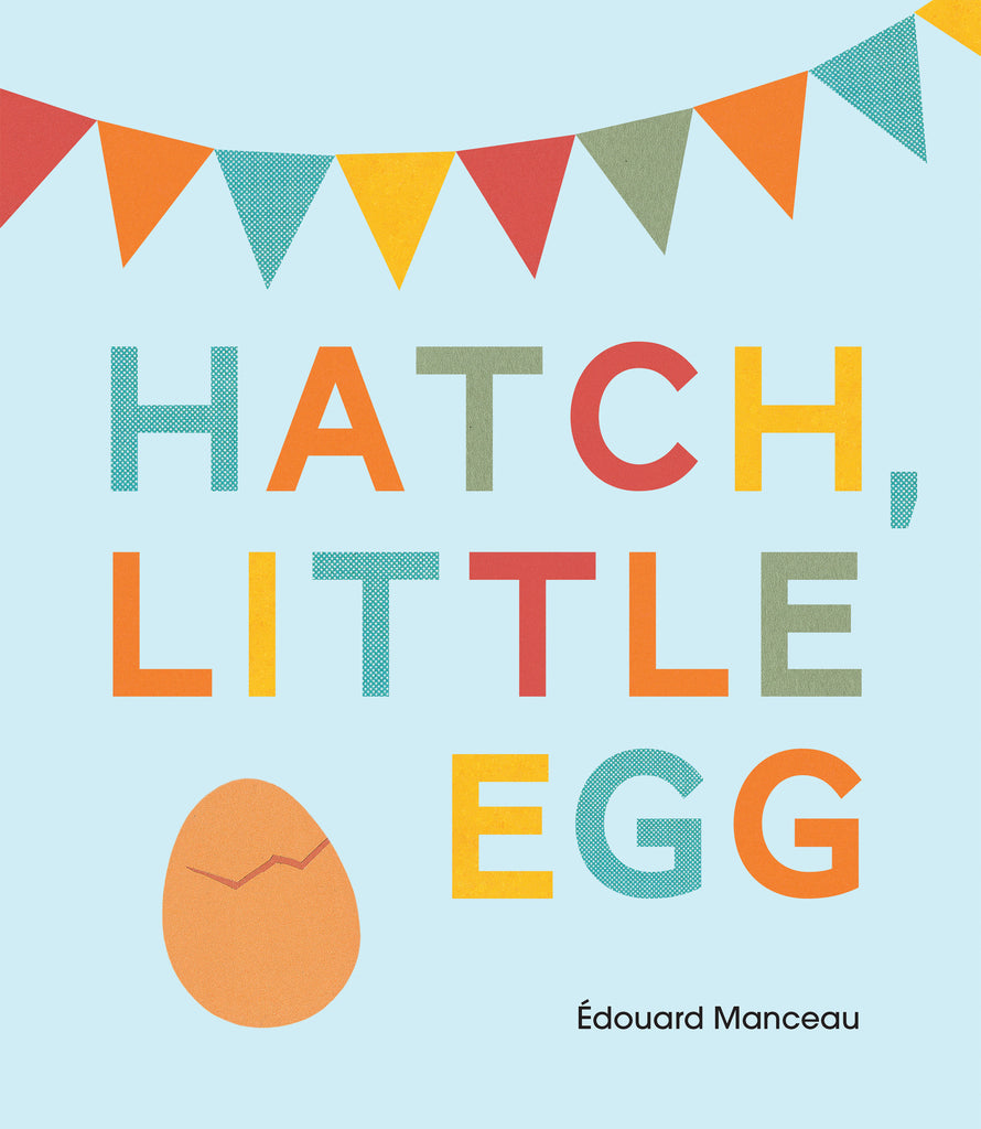 Hatch, Little Egg - Owlkids - Reading for kids and literacy resources for parents made fun. Books helping kids to learn.