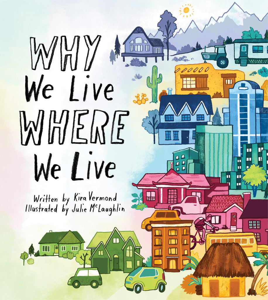 Why We Live Where We Live - Owlkids - Reading for kids and literacy resources for parents made fun. Books helping kids to learn.