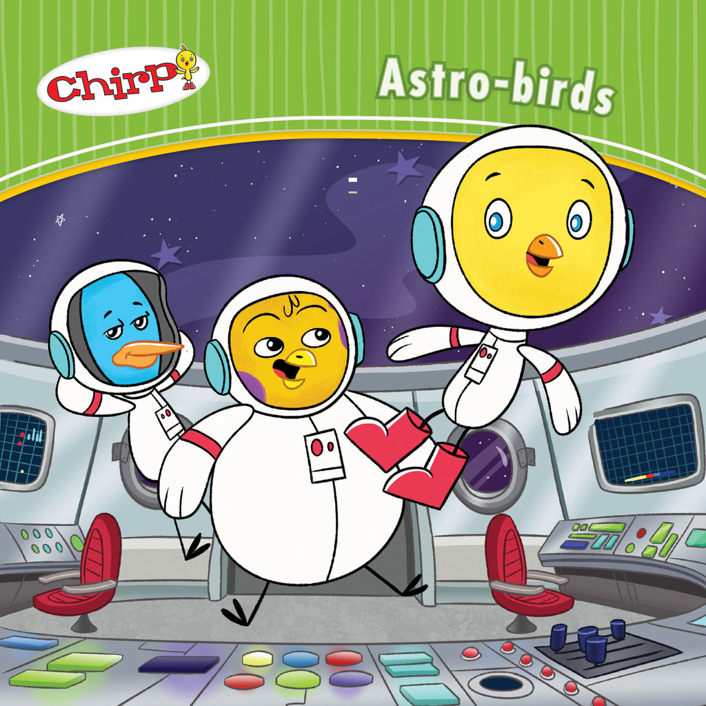 Chirp: Astro-Birds - Owlkids - Reading for kids and literacy resources for parents made fun. Books helping kids to learn.