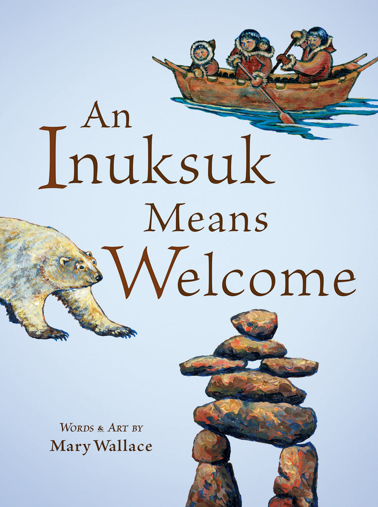 An Inuksuk Means Welcome - Owlkids - Reading for kids and literacy resources for parents made fun. Books helping kids to learn.