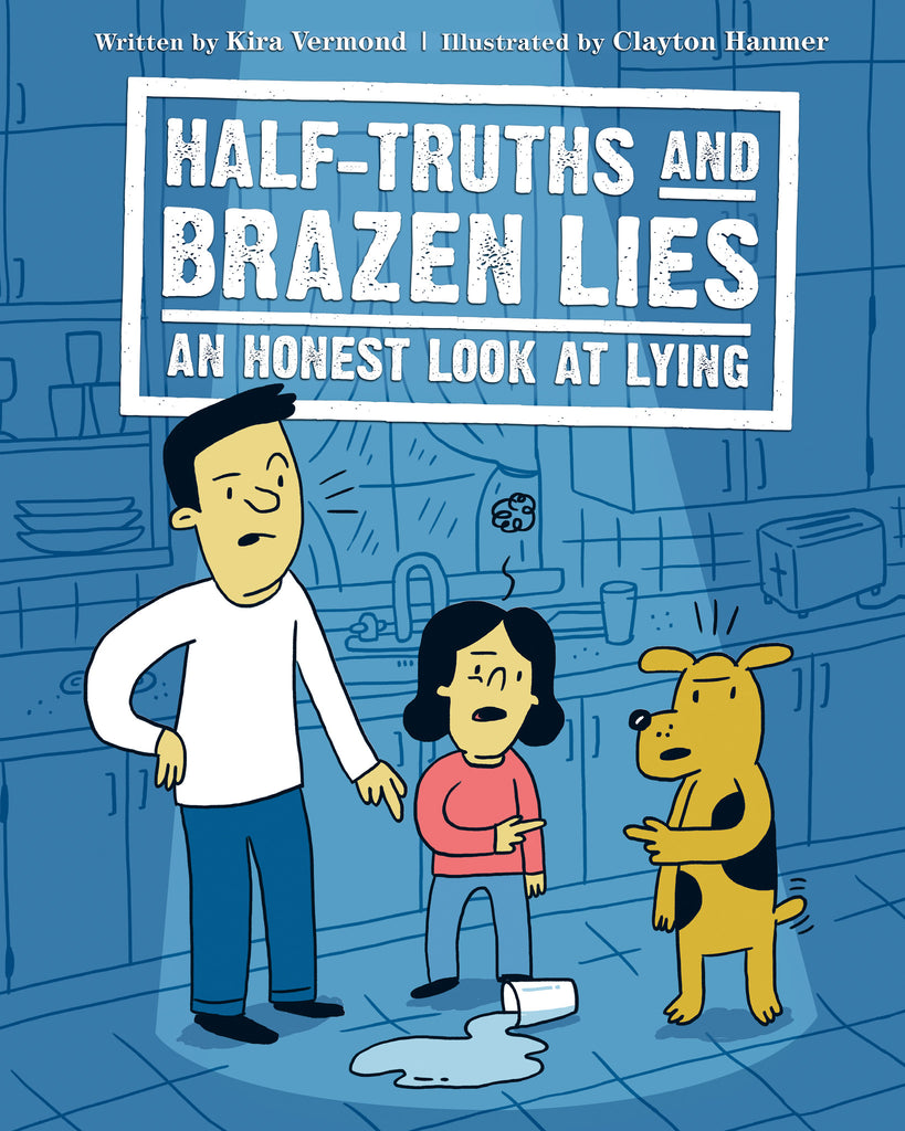 Half-Truths and Brazen Lies - Owlkids - Reading for kids and literacy resources for parents made fun. Books helping kids to learn.