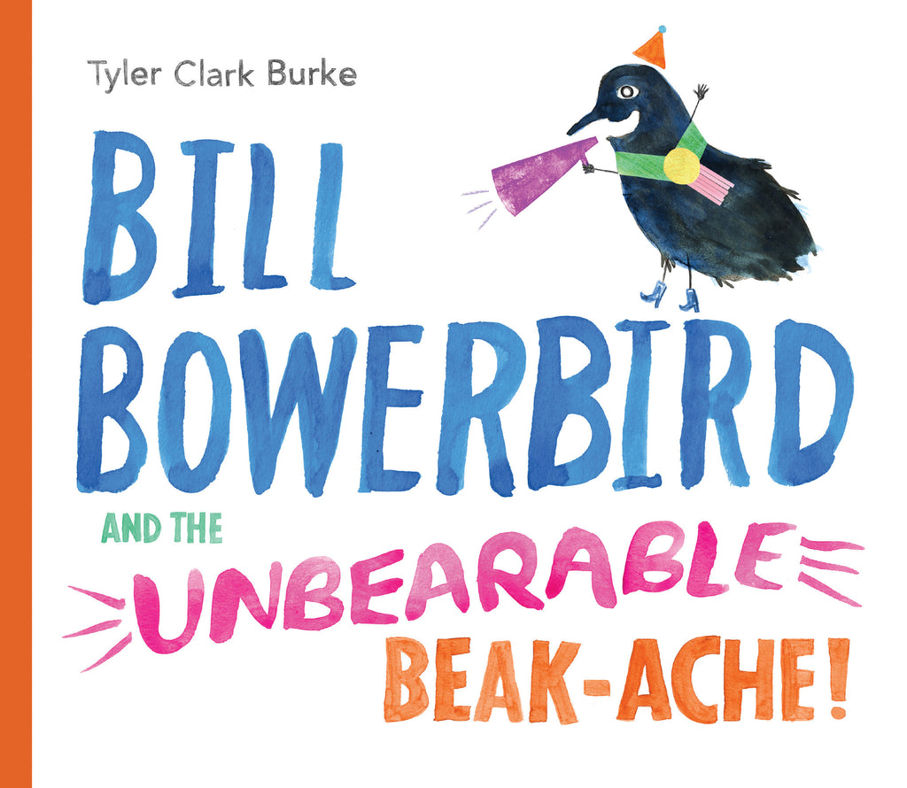 Bill Bowerbird and the Unbearable Beak-Ache - Owlkids - Reading for kids and literacy resources for parents made fun. Books helping kids to learn.