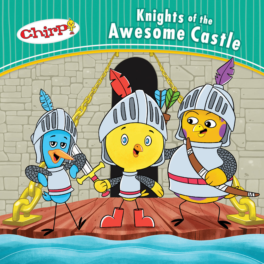 Chirp: Knights of the Awesome Castle - Owlkids - Reading for kids and literacy resources for parents made fun. Books helping kids to learn.