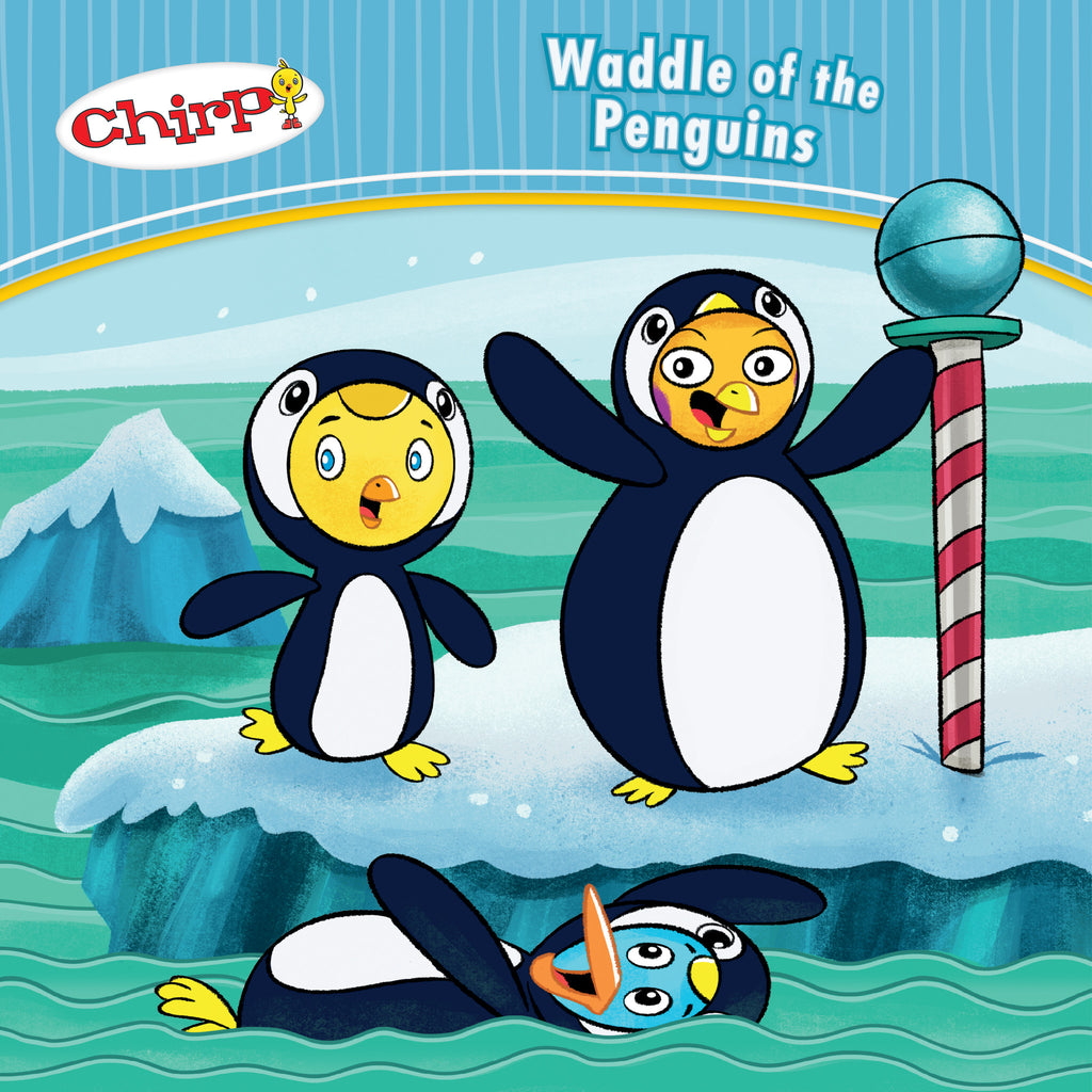 Chirp: Waddle of the Penguins - Owlkids - Reading for kids and literacy resources for parents made fun. Books helping kids to learn.