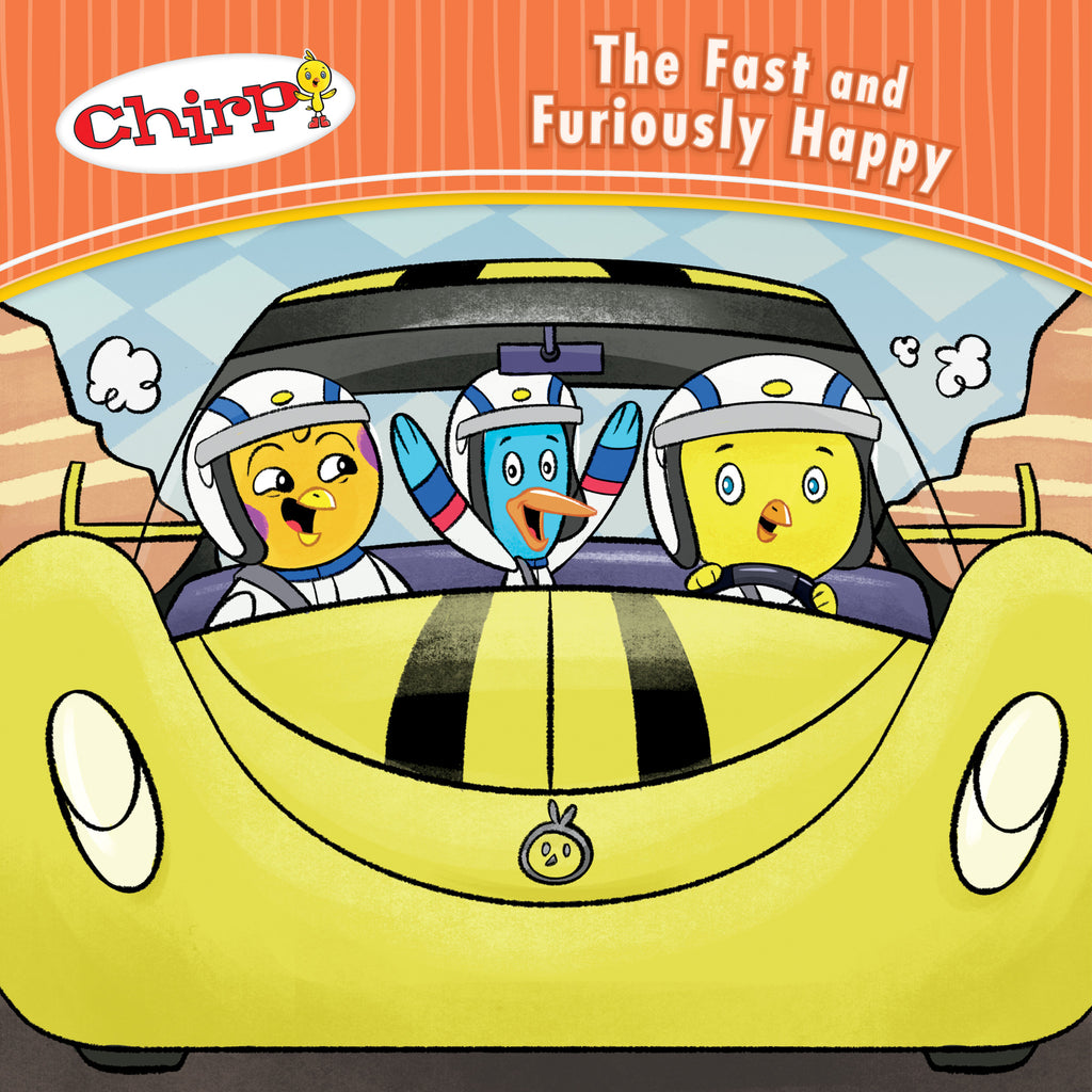 Chirp: The Fast and Furiously Happy - Owlkids - Reading for kids and literacy resources for parents made fun. Books helping kids to learn.