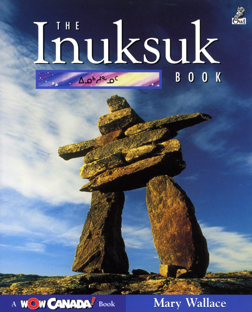 The Inuksuk Book - Owlkids - Reading for kids and literacy resources for parents made fun. Books helping kids to learn.