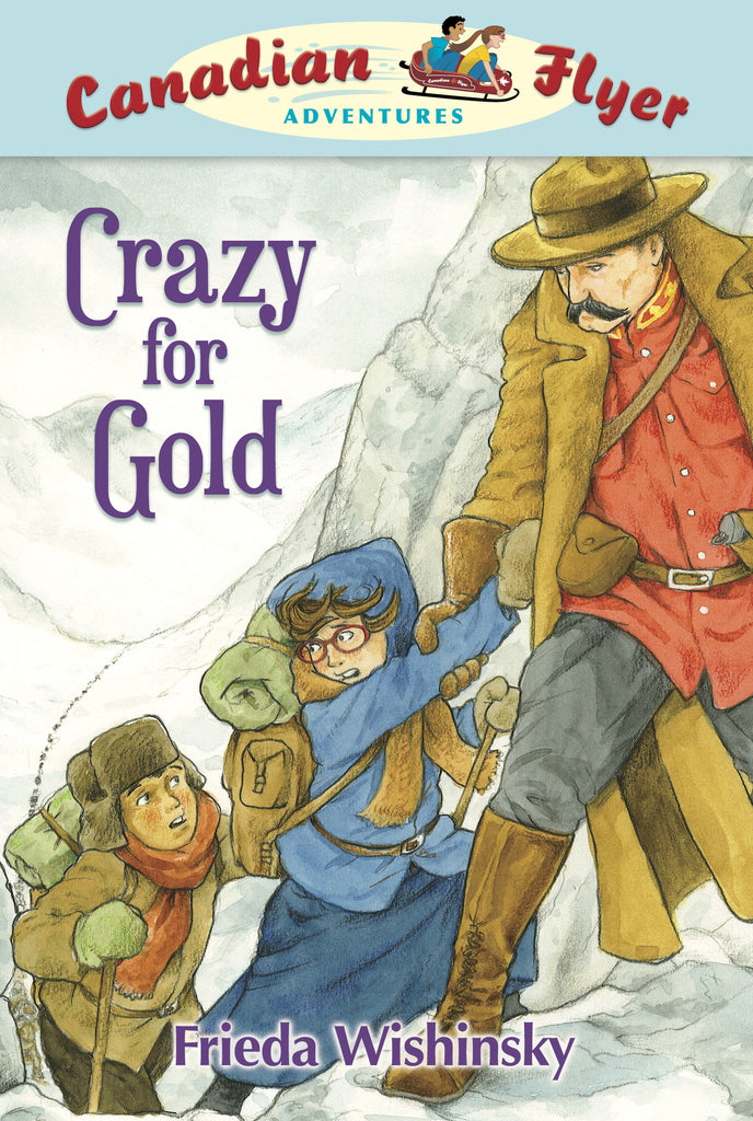 Crazy for Gold - Owlkids - Reading for kids and literacy resources for parents made fun. Books helping kids to learn.