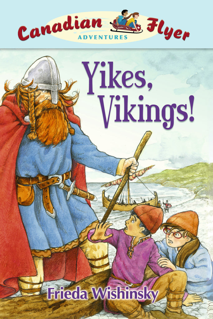 Yikes, Vikings! - Owlkids - Reading for kids and literacy resources for parents made fun. Books helping kids to learn.