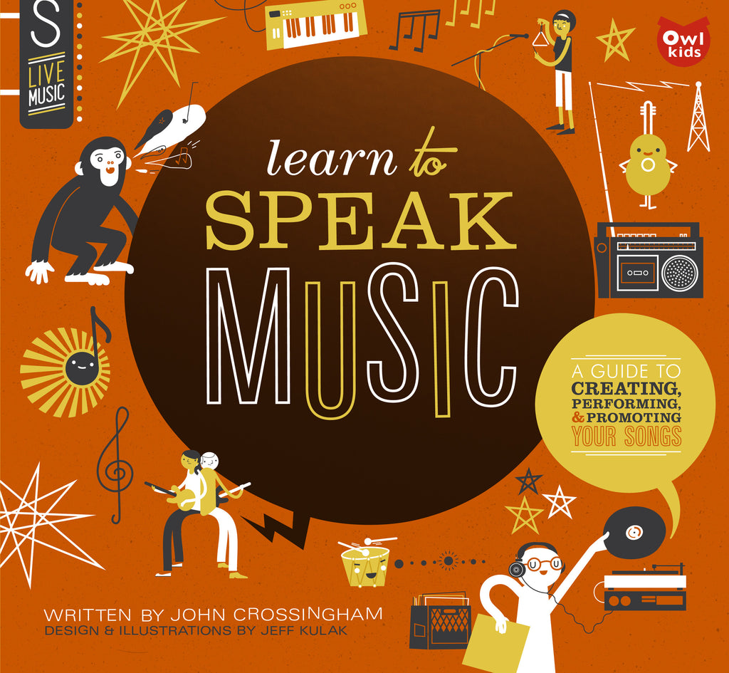Learn to Speak Music - Owlkids - Reading for kids and literacy resources for parents made fun. Books helping kids to learn.