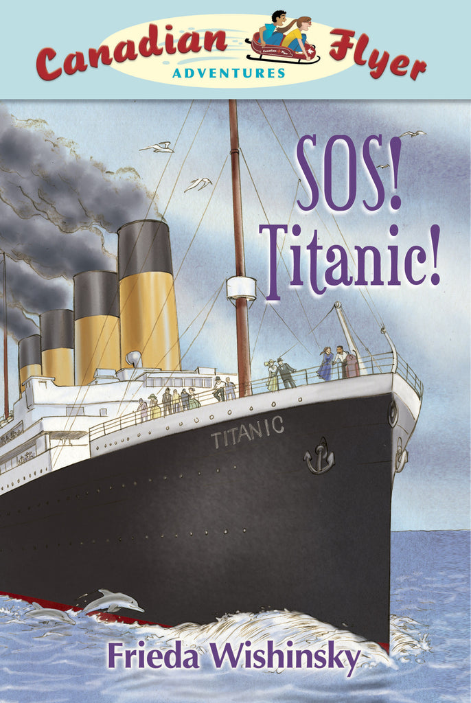 SOS! Titanic! - Owlkids - Reading for kids and literacy resources for parents made fun. Books helping kids to learn.
