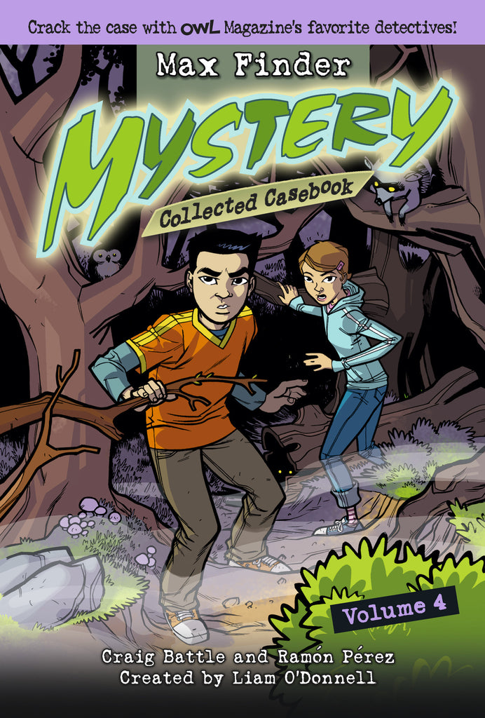 Max Finder Mystery Collected Casebook Volume 4 - Owlkids - Reading for kids and literacy resources for parents made fun. Books helping kids to learn.