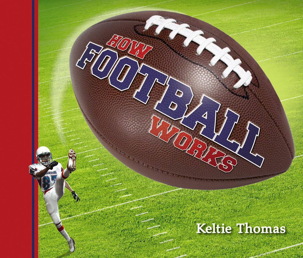 How Football Works - Owlkids - Reading for kids and literacy resources for parents made fun. Books helping kids to learn.