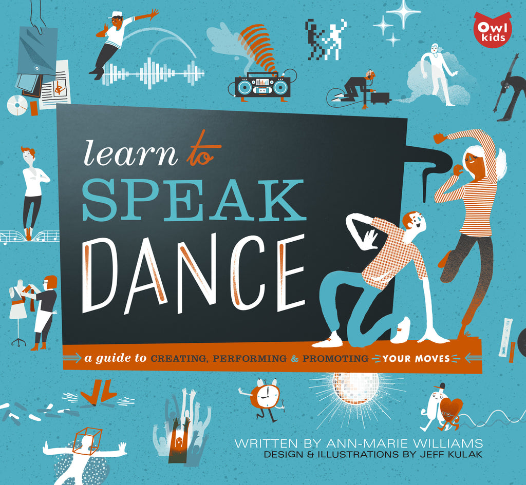 Learn to Speak Dance - Owlkids - Reading for kids and literacy resources for parents made fun. Books helping kids to learn.