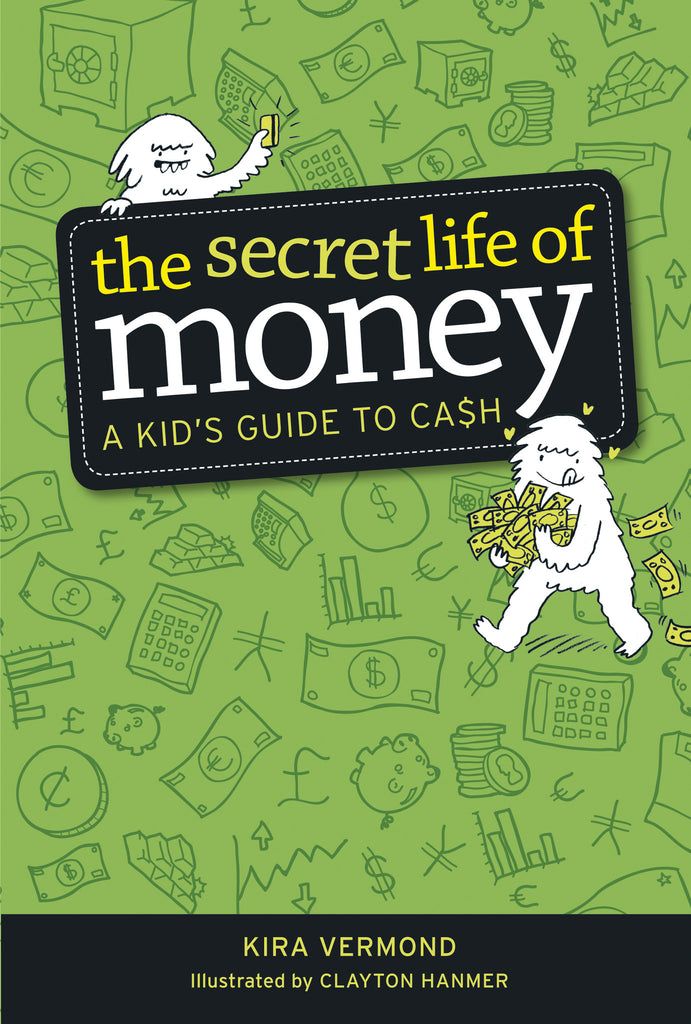 The Secret Life of Money - Owlkids - Reading for kids and literacy resources for parents made fun. Books helping kids to learn.