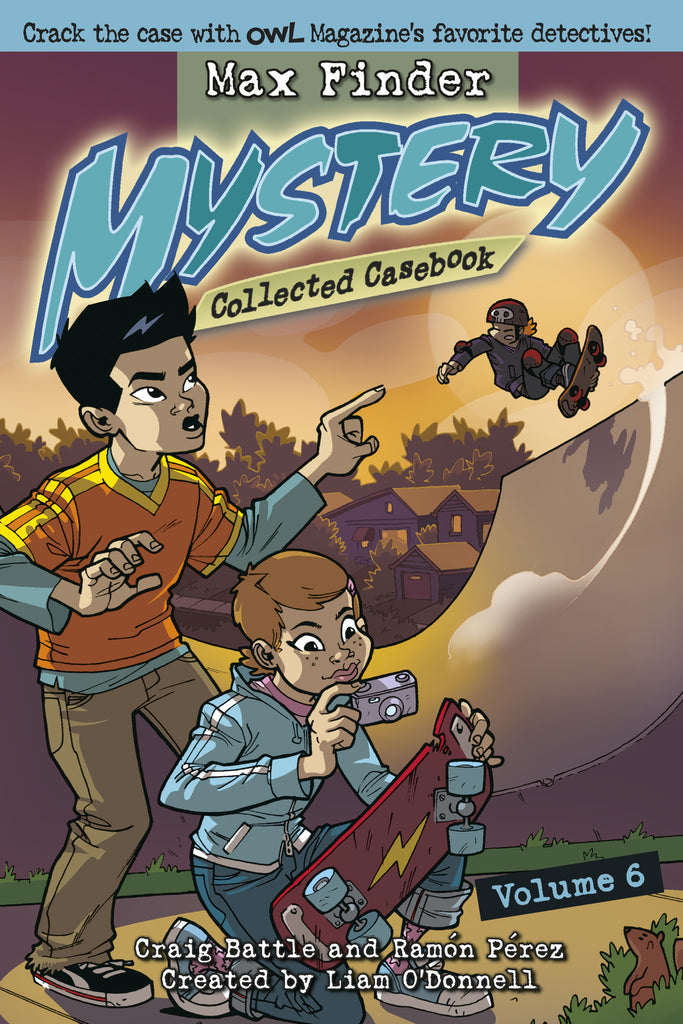 Max Finder Mystery Collected Casebook Volume 6 - Owlkids - Reading for kids and literacy resources for parents made fun. Books helping kids to learn.