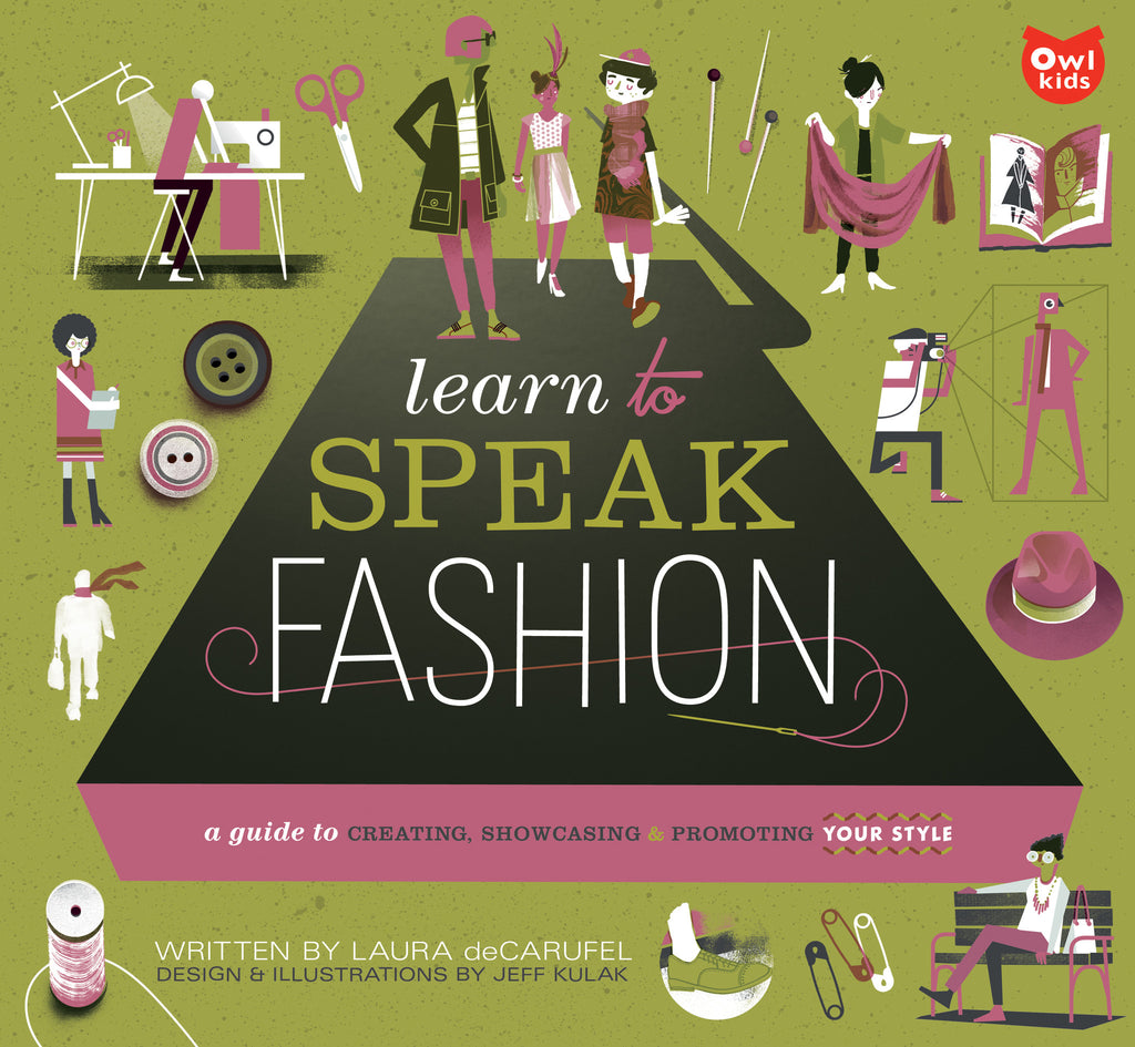 Learn to Speak Fashion - Owlkids - Reading for kids and literacy resources for parents made fun. Books helping kids to learn.