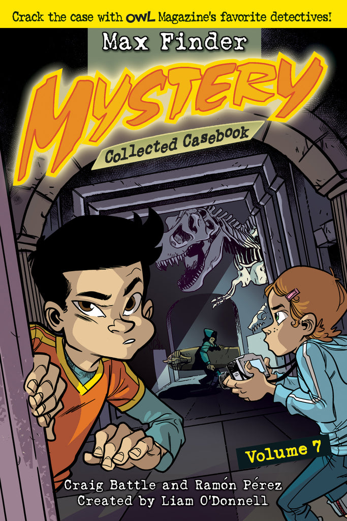Max Finder Mystery Collected Casebook Volume 7 - Owlkids - Reading for kids and literacy resources for parents made fun. Books helping kids to learn.