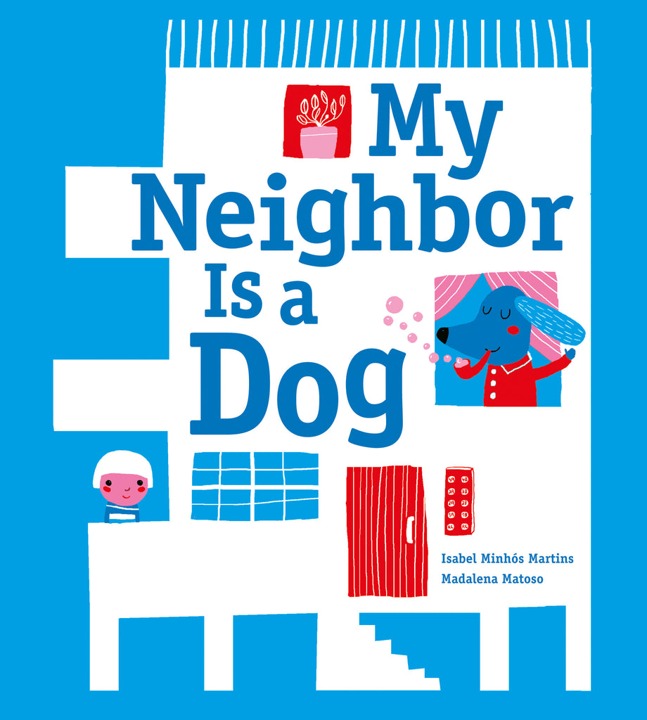My Neighbor Is a Dog - Owlkids - Reading for kids and literacy resources for parents made fun. Books helping kids to learn.