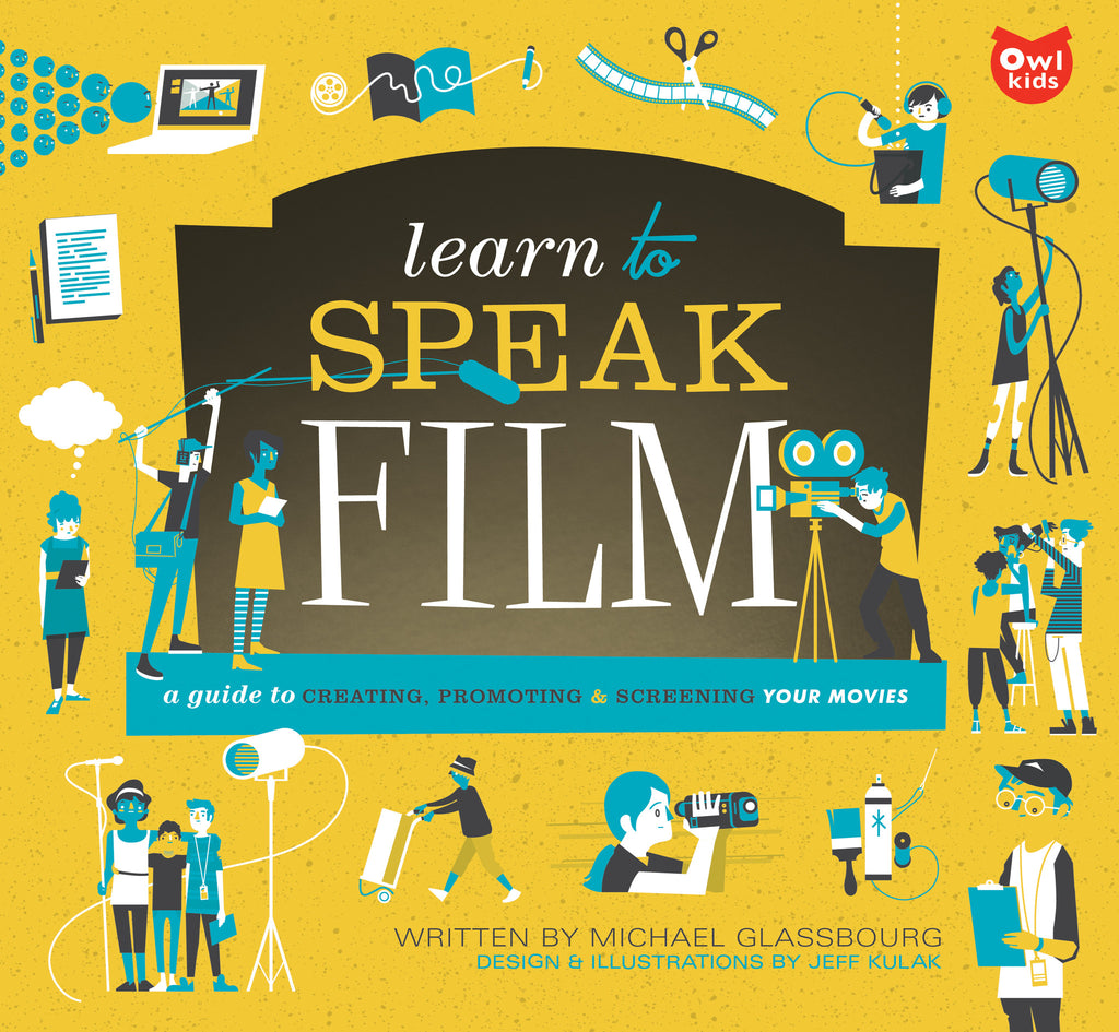 Learn to Speak Film - Owlkids - Reading for kids and literacy resources for parents made fun. Books helping kids to learn.