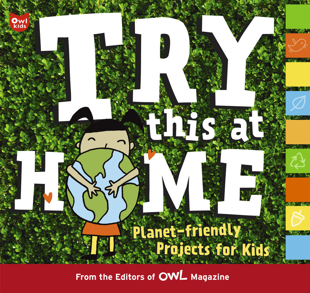 Try This at Home - Owlkids - Reading for kids and literacy resources for parents made fun. Books helping kids to learn.