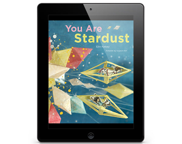 You Are Stardust - ebook - Owlkids - Reading for kids and literacy resources for parents made fun. Books_Digital helping kids to learn.