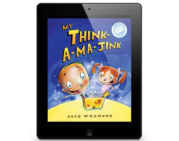 My Think-a-ma-Jink - ebook - Owlkids - Reading for kids and literacy resources for parents made fun. Books_Digital helping kids to learn.