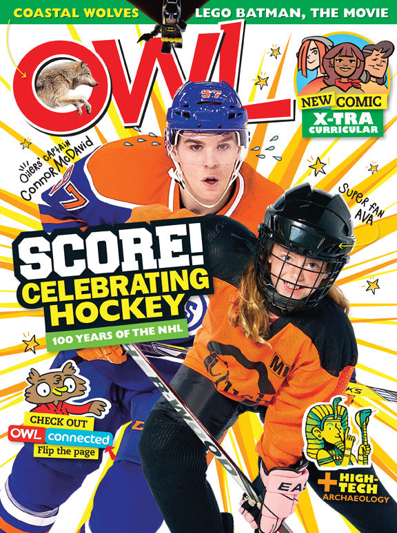 OWL Magazine - January/February 2017 - Owlkids - Reading for kids and literacy resources for parents made fun. Books helping kids to learn.