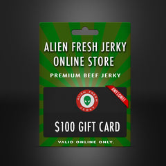 Alien Fresh Jerky Online Gift Card (VALID ONLY AT ONLINE STORE)