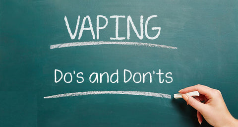 Do's and don'ts of vaping | Learning how to vape safely
