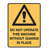do-not-operate-this-machine-without-guards-in-place-large
