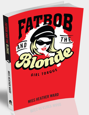 Fat Bob and the Blonde – Girl Torque