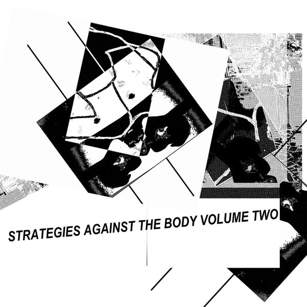 Strategies Against The Body Volume II