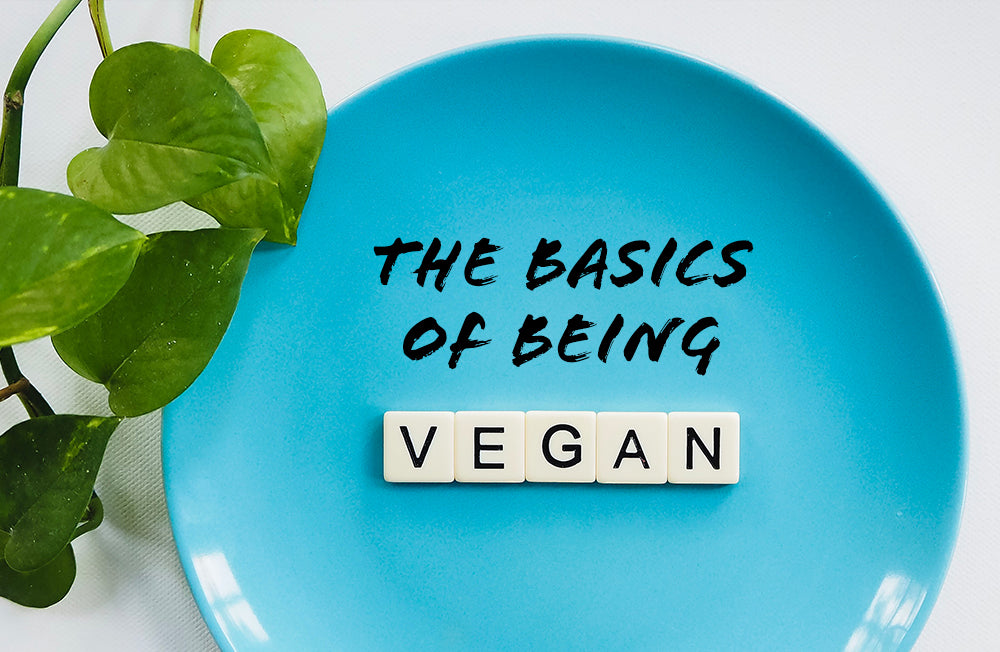 The Basics of Being Vegan