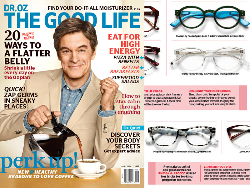 0dcbcf13b7 Peepers was featured in the April 2016 issue of Dr. Oz The Good Life with  our Book It and Pastiche frames!