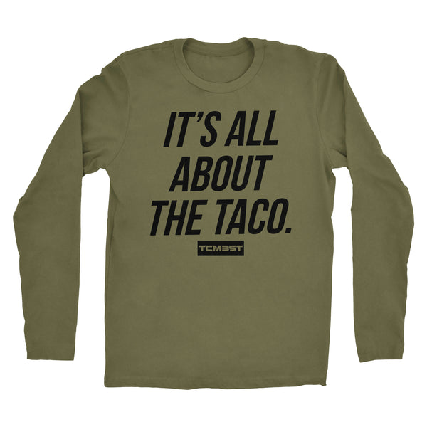 It's All About The Taco - Long Sleeve - Military Green