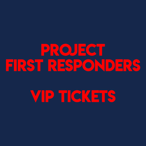 Project First Responders VIP Event Tickets