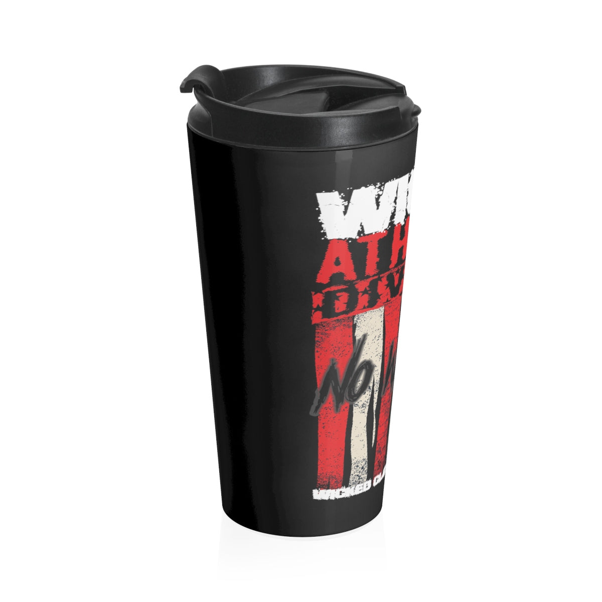 No Weakness/ Stainless Steel Travel Mug