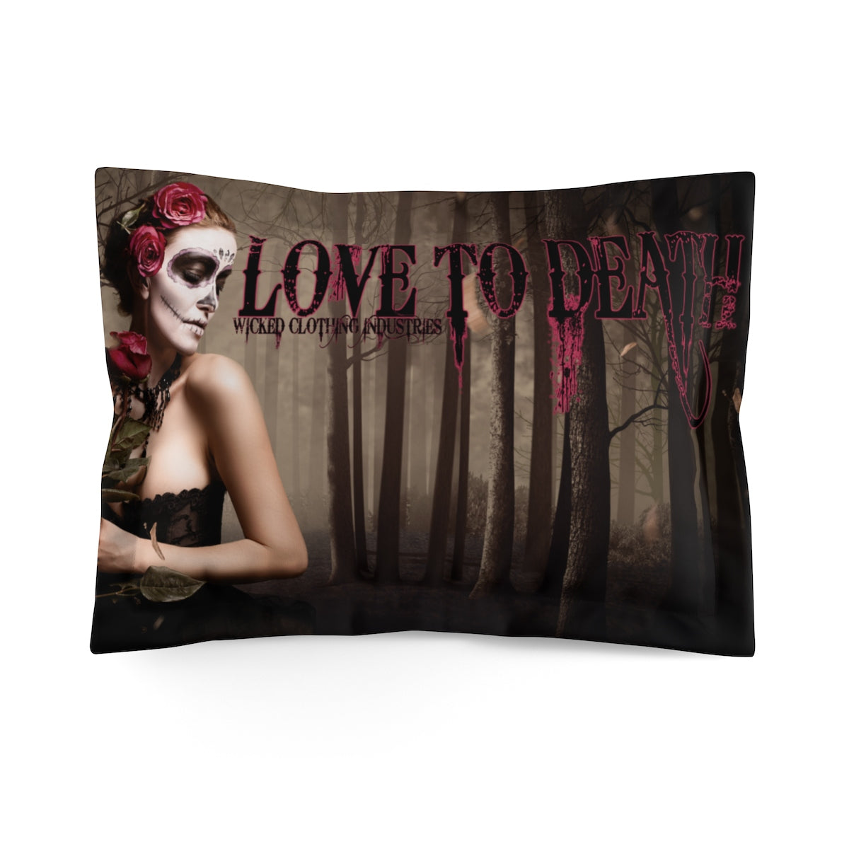 Love To Death /Microfiber Pillow Sham