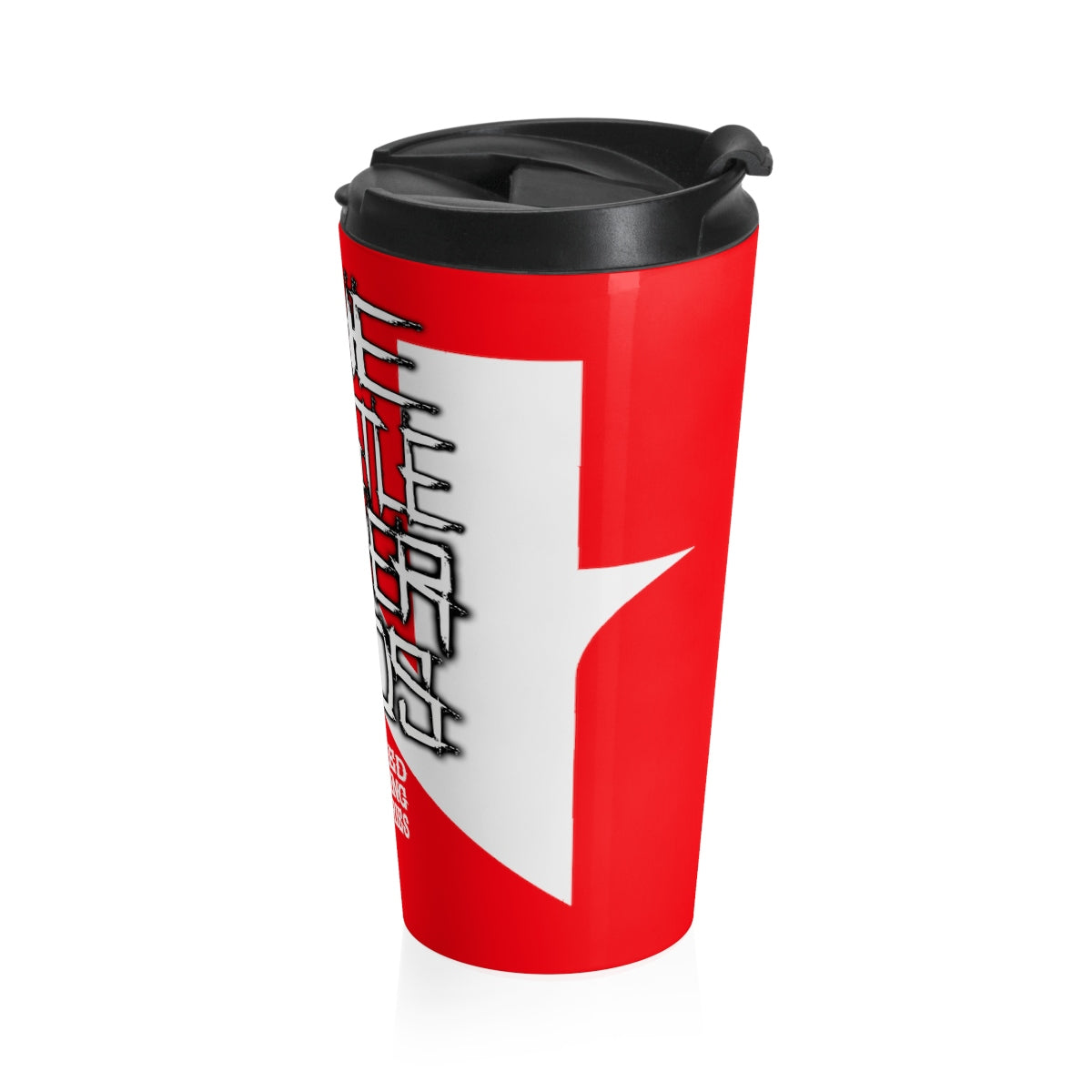 Stainless Steel Travel Mug ( THE HUSTLE NEVER ENDS )